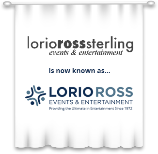 Lorio Ross Sterling Events & Entertainment is now known as Lorio Ross Events & Entertainment: Providing the Ultimate in Entertainment since 1972